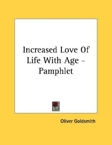 Increased Love Of Life With Age - Pamphlet by Oliver Goldsmith