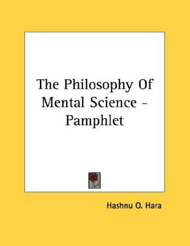 The Philosophy Of Mental Science - Pamphlet by O. Hashnu Hara