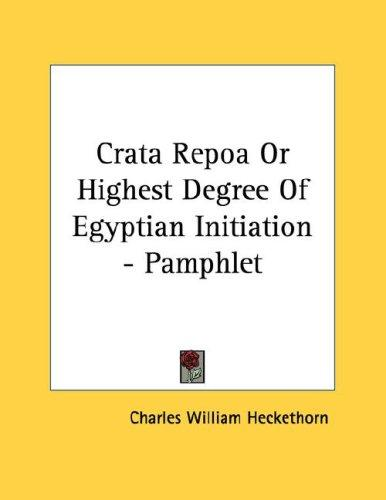 Crata Repoa Or Highest Degree Of Egyptian Initiation - Pamphlet by Charles William Heckethorn