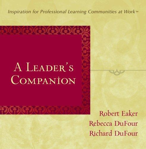 A Leader's Companion by Robert Eaker; Rebecca DuFour; and Richard DuFour