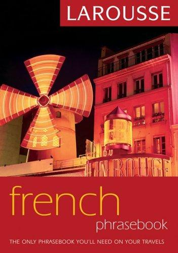 Larousse French Phrasebook (Larousse Phrasebook) by Editors of Larousse