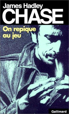 On repique au jeu by James Hadley Chase