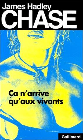 Ça n'arrive qu'aux vivants by James Hadley Chase