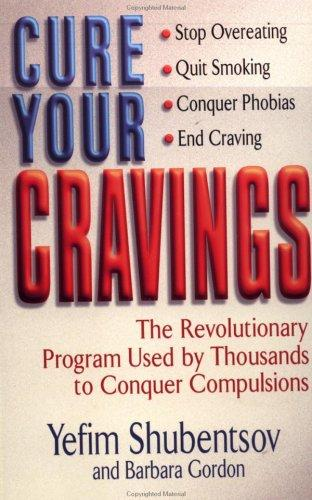 Image 0 of Cure Your Cravings: Learn to Use This Revolutionary System to Conquer Compulsion