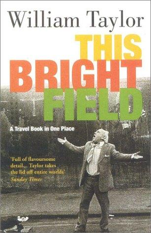 This Bright Field by William Taylor