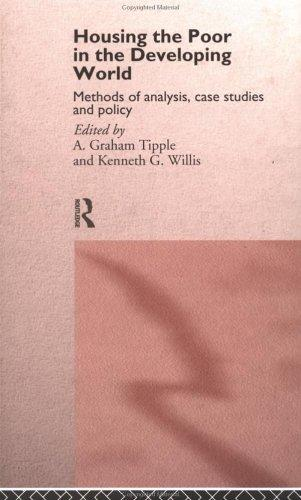 Housing the poor in the developing world by A. Graham Tipple, Willis, K. G.