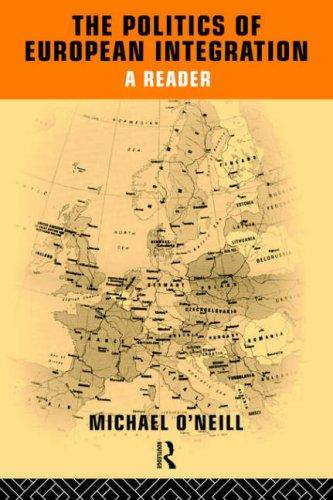 The Politics of European Integration by M. O'neill