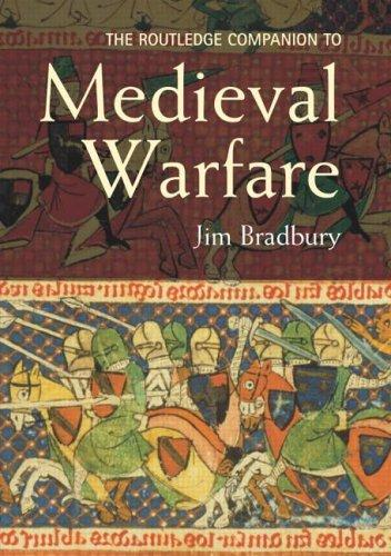 ROUTLEDGE COMPANION TO MEDIEVAL WARFARE by Jim Bradbury