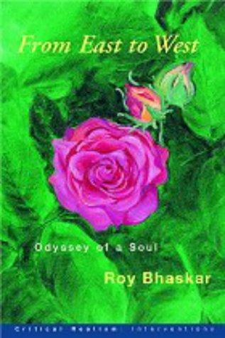 From East to West: Odyssey of a Soul (Critical Realism: Interventions) by Roy Bhaskar