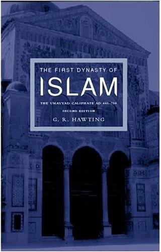 The first dynasty of Islam by G. R. Hawting