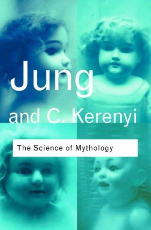 Science of Mythology by Carl Gustav Jung