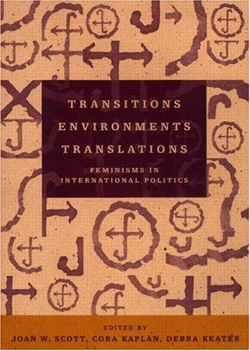 Transitions, environments, translations by Joan Wallach Scott, Cora Kaplan
