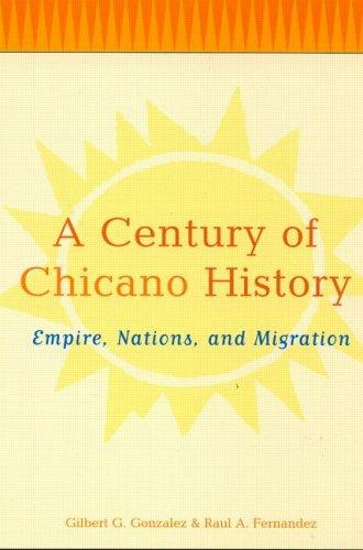 A century of Chicano history by Gilbert G. Gonzalez