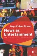 News as entertainment by Daya Kishan Thussu