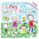 I Love You Color-A-Day Cube (I Love You!) by Modern Publishing