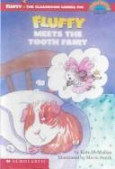 Fluffy Meets the Tooth Fairy by Kate McMullan