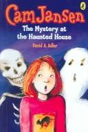 Cam Jansen and The Mystery At The Haunted House (Cam Jansen Adventure) by David A. Adler
