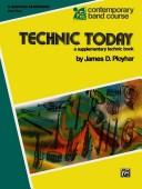 Technic Today Part 2 Baritone Saxophone (Contemporary Band Course) by James Ployhar