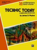 Technic Today for Auxiliary Percussion (Contemporary Band Course) by James Ployhar