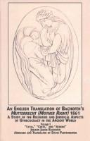 "An English Translation of Bachofen's ""Mutterrecht (Mother Right)"" (1861)"