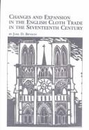 Changes and Expansion in the English Cloth Trade in the Seventeenth Century by Joel D. Benson