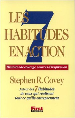 Les 7 Habitudes en action by Stephen R. Covey