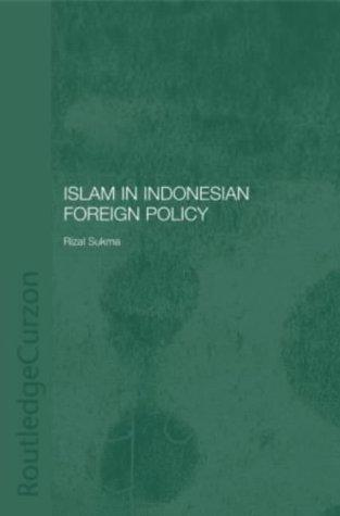 Islam in Indonesian foreign policy by Rizal Sukma