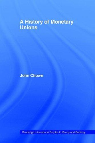 A history of monetary unions by John F. Chown