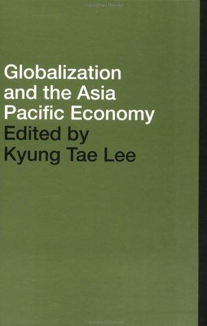 Globalisation and the Asia Pacific Economy (Pacific Trade and Development Conference//(Papers)) by Kyung Tae Lee