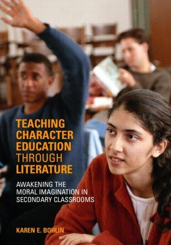 Teaching Character Education through Literature by Karen Bohlin