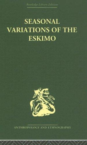 Seasonal Variations of the Eskimo: A Study in Social Morphology by Marcel Mauss