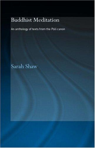 Buddhist Meditation  An Anthology of Texts by Sarah Shaw