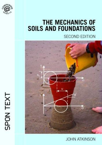 Mechanics of Soil and Foundations by John Atkinson