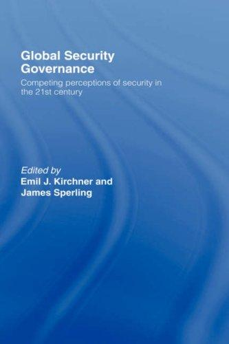 Global Security Governance by Emil Kirchner