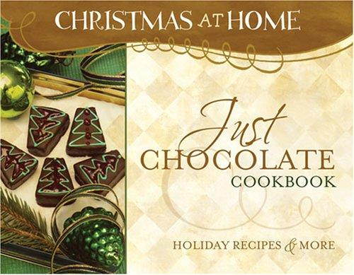 JUST CHOCOLATE COOKBOOK (Christmas at Home) by Amy Robertson