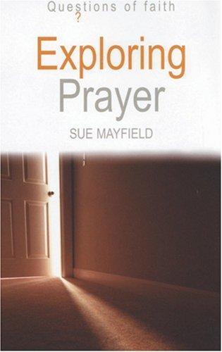 Exploring Prayer (Questions of Faith)