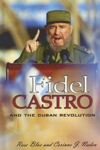 Fidel Castro And the Cuban Revolution (World Leaders) by Corinne J. Naden
