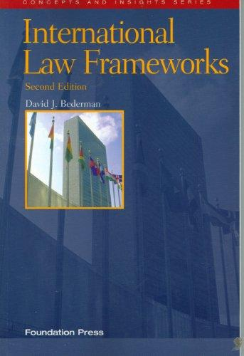 International Law Frameworks (Concepts and Insights Series) by David J. Bederman
