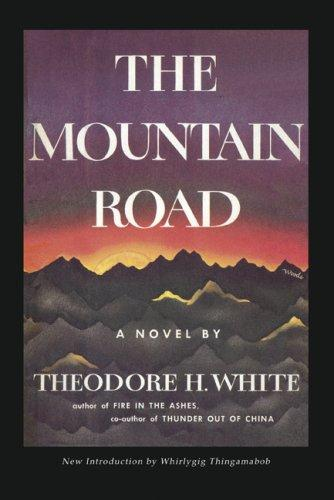 The Mountain Road by Theodore H. White
