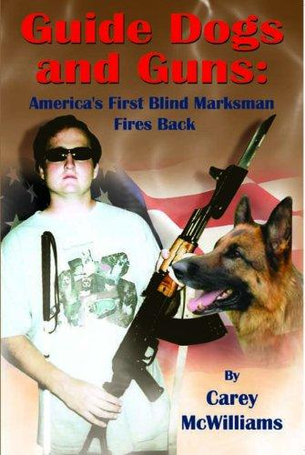 Guide Dogs and Guns by McWilliams, Carey