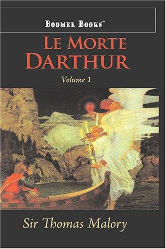 Le Morte Darthur, vol. 1 by Sir Thomas Malory