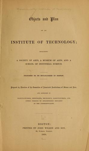 Objects and plan of an institute of technology by Massachusetts Institute of Technology