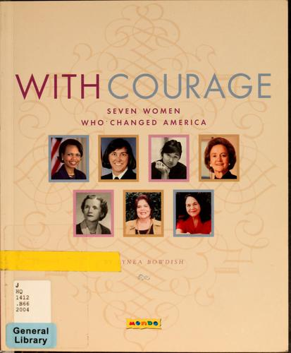 With courage by Lynea Bowdish