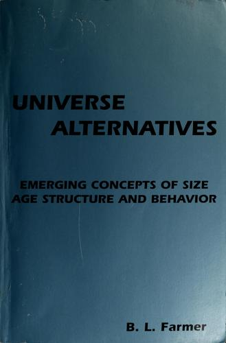 Universe alternatives by Billy L. Farmer
