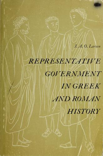 Representative government in Greek and Roman history by Jakob Aall Ottesen Larsen