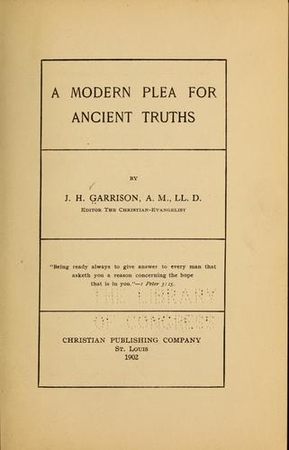 A modern plea for ancient truths by J. H. Garrison