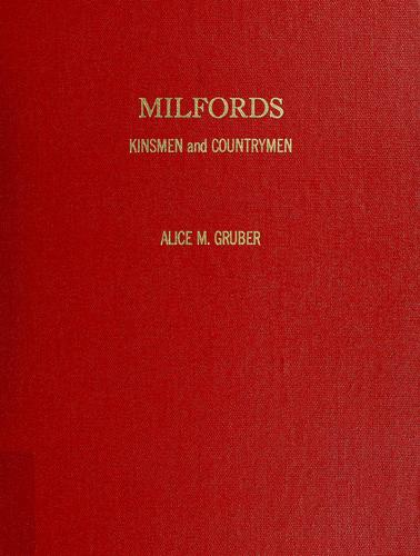 Milfords, kinsmen and countrymen by Alice M. Gruber