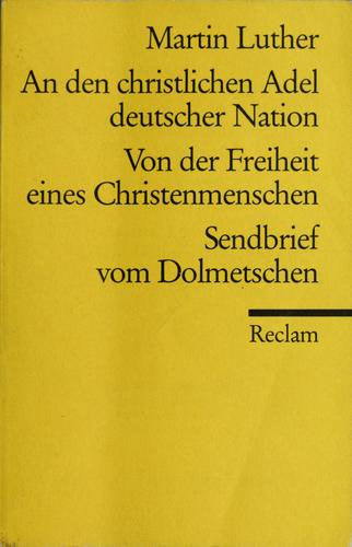 An den christlichen Adel deutscher Nation by Martin Luther