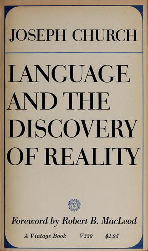 Language and the discovery of reality by Joseph Church