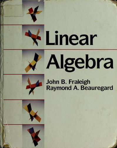 Linear algebra by John B. Fraleigh